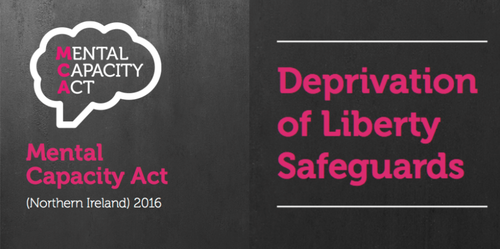 Mental Capacity Act (NI) 2016 Deprivation of Liberty Safeguards Leaflet