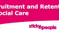 Your opportunity to learn from social care recruitment expert Neil Eastwood, founder of Sticky People