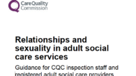CQC have published guidance for adult social care services on relationships and sexuality. The guidance is for CQC inspection staff and registered adult social care providers and can be downloaded […]