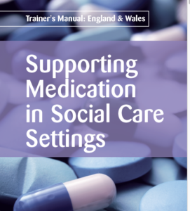Supporting Medication in Social Care Settings Manual
